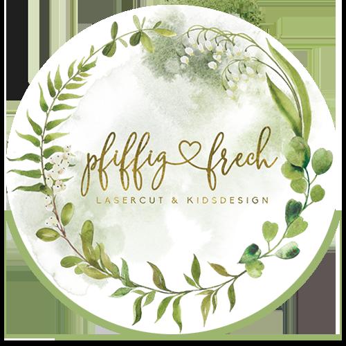 Pfiffig & Frech